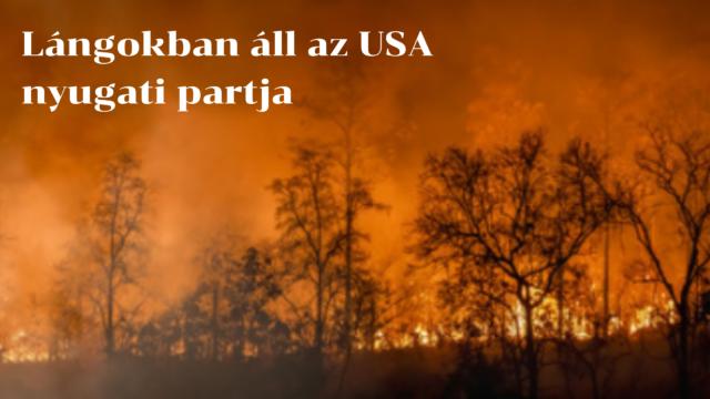Lángokban áll az USA nyugati partja