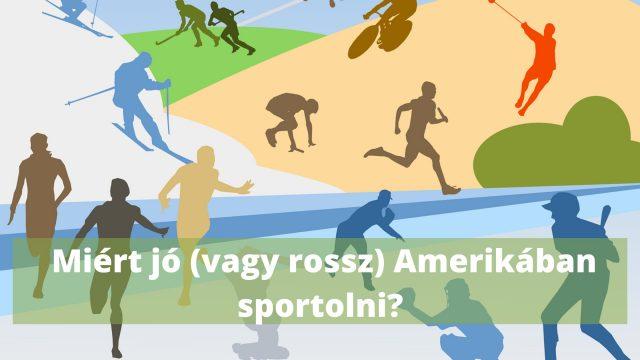 Miért jó (vagy rossz) Amerikában sportolni?
